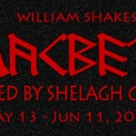 Auditions for its Spring 2016 tour production of William Shakespeare's Macbeth.